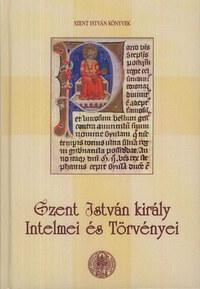 Szent István király intelmei és törvényei -  (Könyv)