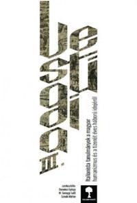 Domokos György, W. Somogyi Judit, Szovák Márton: Vestigia III. - Italianista tanulmányok a magyar humanizmus és a tizenöt éves háború idejéről -  (Könyv)