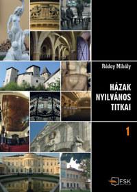 Ráday Mihály: Házak nyilvános titkai 1-2. - Több mint 130 történet, megszámlálhatatlan csodálatos fotóval -  (Könyv)