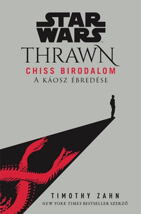 Timothy Zahn: Star Wars: Thrawn - Chiss Birodalom - A káosz ébredése -  (Könyv)