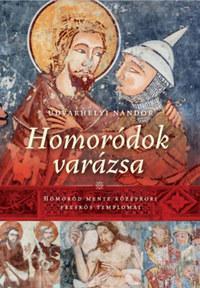 Udvarhelyi Nándor: Homoródok varázsa - Homoród Mente középkori freskós templomai -  (Könyv)