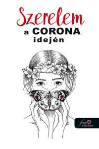Szerelem a Corona idején - (antológia) -  (Könyv)