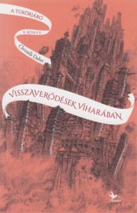 Christelle Dabos: Visszaverődések viharában - A tükörjáró 4. könyv -  (Könyv)