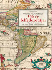María Aldave: 500 év felfedezőútjai - Magellán és Elcano Föld körüli útjának 500. évfordulójára -  (Könyv)