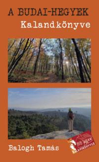 Balogh Tamás: A Budai-hegyek kalandkönyve -  (Könyv)