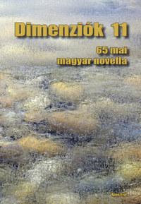 Dimenziók 11 - 65 mai magyar novella -  (Könyv)