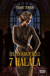 Stuart Turton: Evelyn Hardcastle 7 halála -  (Könyv)