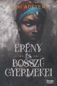 Tomi Adeyemi: Erény és bosszú gyermekei - Orisa legendája-sorozat 2. rész -  (Könyv)