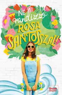 Nina Moreno: Ne randizz Rosa Santosszal! -  (Könyv)