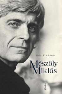Szolláth Dávid: Mészöly Miklós -  (Könyv)