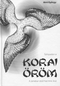 Járó György: Színpadon a Korai Öröm -  (Könyv)