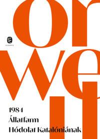 George Orwell: 1984 - Állatfarm - Hódolat Katalóniának -  (Könyv)