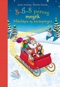 Anne Ameling, Monika Parciak: 3-5-8 perces mesék - Mikulásra és karácsonyra -  (Könyv)