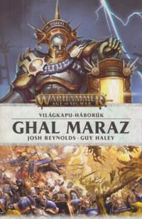 Josh Reynolds, Guy Haley: Ghal Maraz - Világkapu-háborúk -  (Könyv)