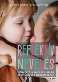 Alistair Cooper, Sheila Redfern: Reflektív nevelés - Útmutató a gyermek belső történetének megértéséhez -  (Könyv)