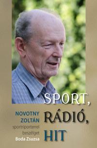 Boda Zsuzsa: Sport, rádió, hit - Novotny Zoltán sportriporterrel beszélget Boda Zsuzsa -  (Könyv)