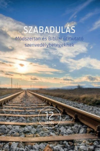 Szabadulás - Módszertan és Bibliai útmutató szenvedélybetegeknek -  (Könyv)