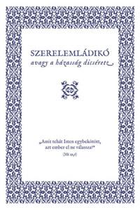 Luther Márton: Szerelemládikó - Avagy a házasság dicsérete -  (Könyv)