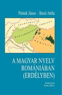 Benő Attila, Péntek János: A magyar nyelv Romániában (Erdélyben) -  (Könyv)