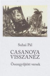 Suhai Pál: Casanova visszanéz - Összegyűjtött versek -  (Könyv)