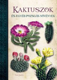 Nuria Penalva: Kaktuszok és egyéb pozsgás növények -  (Könyv)