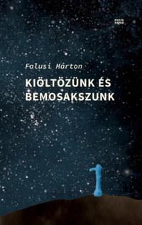 Falusi Márton: Kiöltözünk és bemosakszunk -  (Könyv)