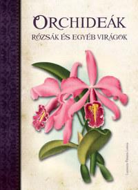LUCRECIA PÉRSICO LAMAS: Orchideák, Rózsák és egyéb virágok -  (Könyv)