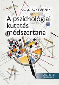 Szokolszky Ágnes: A pszichológiai kutatás módszertana -  (Könyv)