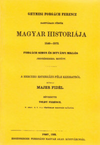 Forgách Simon: Ghymesi Forgách Ferencz magyar historiája 1540-1572 -  (Könyv)