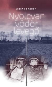 Lezsák Sándor: Nyolcvan vödör levegő - Tragikus komédia két részben -  (Könyv)