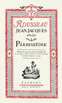 Jean-Jacques Rousseau: Párbeszédek - Rousseau, Jean-Jacques bírája -  (Könyv)