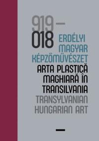 Vécsi Nagy Zoltán (szerk.): 100 év - Erdélyi magyar képzőművészet / 100 ani - arta plastică maghiară în Transilvania / 100 years - Transylvanian Hungarian Art -  (Könyv)