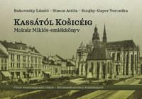 Bukovszky László, Simon Attila, Szeghy-Gayer Veronika: Kassától Kosicéig, CD melléklettel - Molnár Miklós-emlékkönyv -  (Könyv)