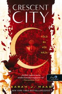 Sarah J. Maas: Crescent City - Föld és vér háza - Crescent City 1. -  (Könyv)