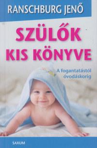 Dr. Ranschburg Jenő: Szülők kis könyve -  (Könyv)