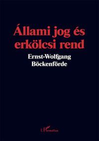 Ernst-Wolfgang Böckenförde: Állami jog és erkölcsi rend -  (Könyv)