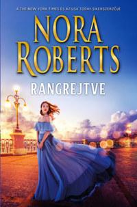 Nora Roberts: Rangrejtve -  (Könyv)