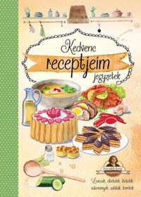 Kedvenc receptjeim jegyzetek - Horváth Ilona receptekkel -  (Könyv)