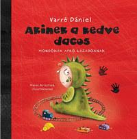 Varró Dániel: Akinek a kedve dacos - Mondókák apró lázadóknak -  (Könyv)