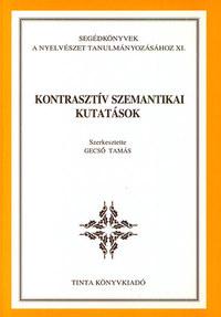 Gecső Tamás: Kontrasztív szemantikai kutatások -  (Könyv)