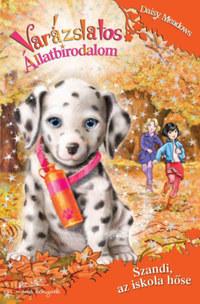 Daisy Meadows: Varázslatos állatbirodalom 25. - Szandi, az iskola hőse -  (Könyv)