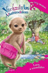 Daisy Meadows: Varázslatos állatbirodalom 26. - Lara, a szemfüles -  (Könyv)