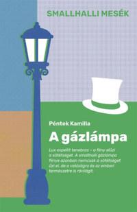 Péntek Kamilla: A gázlámpa -  (Könyv)