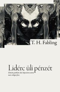 T.H. Fabling: Lidérc üli pénzét -  (Könyv)