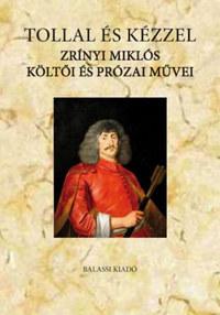 Suhai Pál: Tollal és kézzel - Zrínyi Miklós költői és prózai művei -  (Könyv)