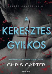 Chris Carter: A keresztes gyilkos -  (Könyv)