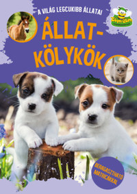 Állatkölykök - A világ legcukibb állatai - Beragasztható matricákkal -  (Könyv)