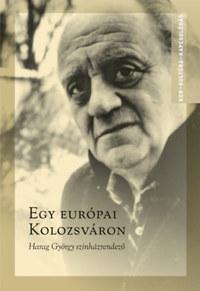 Egy európai Kolozsváron - Harag György színházrendező -  (Könyv)