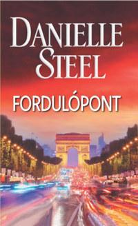 Danielle Steel: Fordulópont -  (Könyv)
