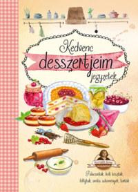 Kedvenc desszertjeim - Horváth Ilona receptekkel -  (Könyv)